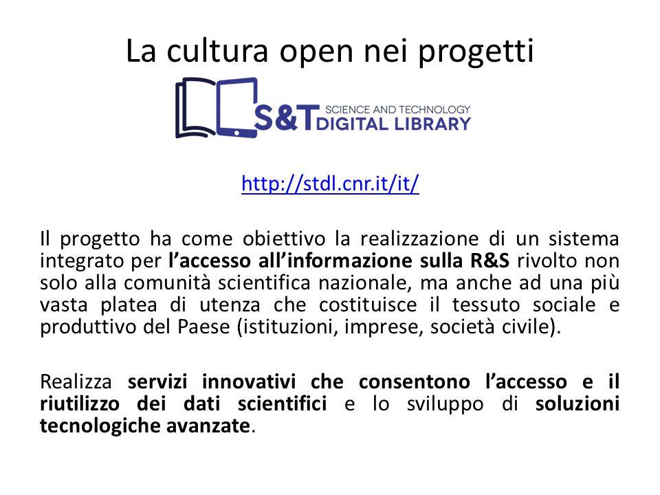 La cultura open nei progetti http://stdl.cnr.it/it/ Il progetto ha come obiettivo la realizzazione di un sistema integrato per l'accesso all'informazi