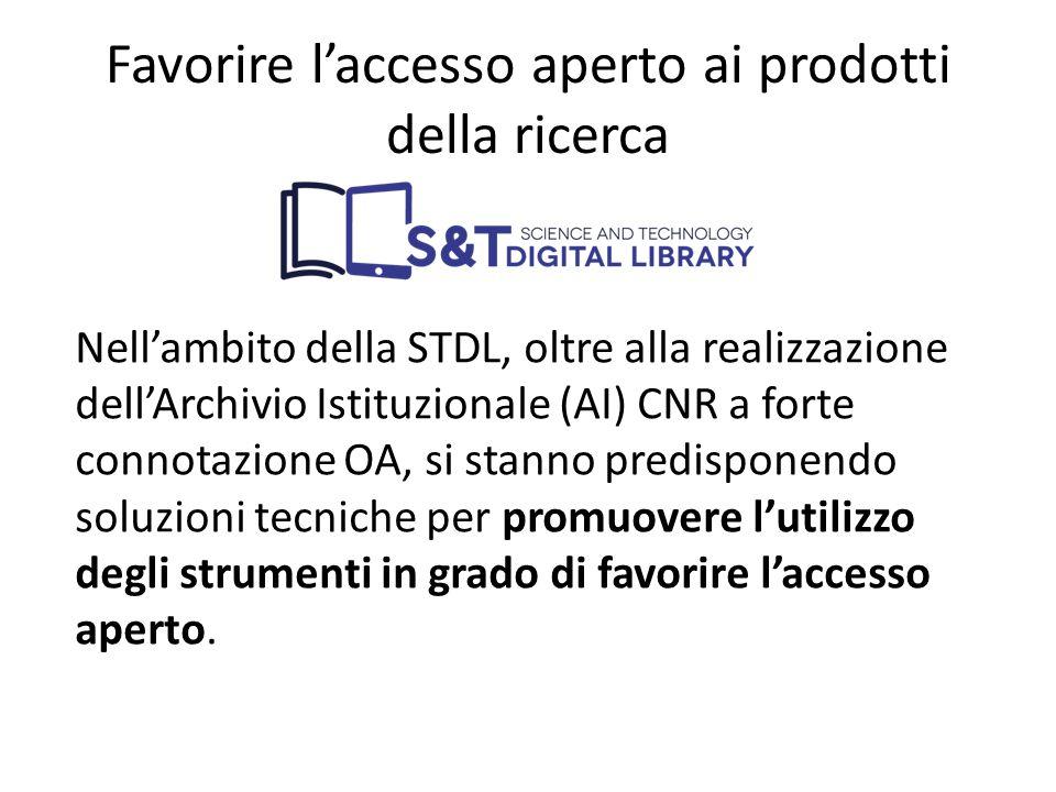Favorire l'accesso aperto ai prodotti della ricerca Nell'ambito della STDL, oltre alla realizzazione dell'Archivio Istituzionale (AI) CNR a forte conn
