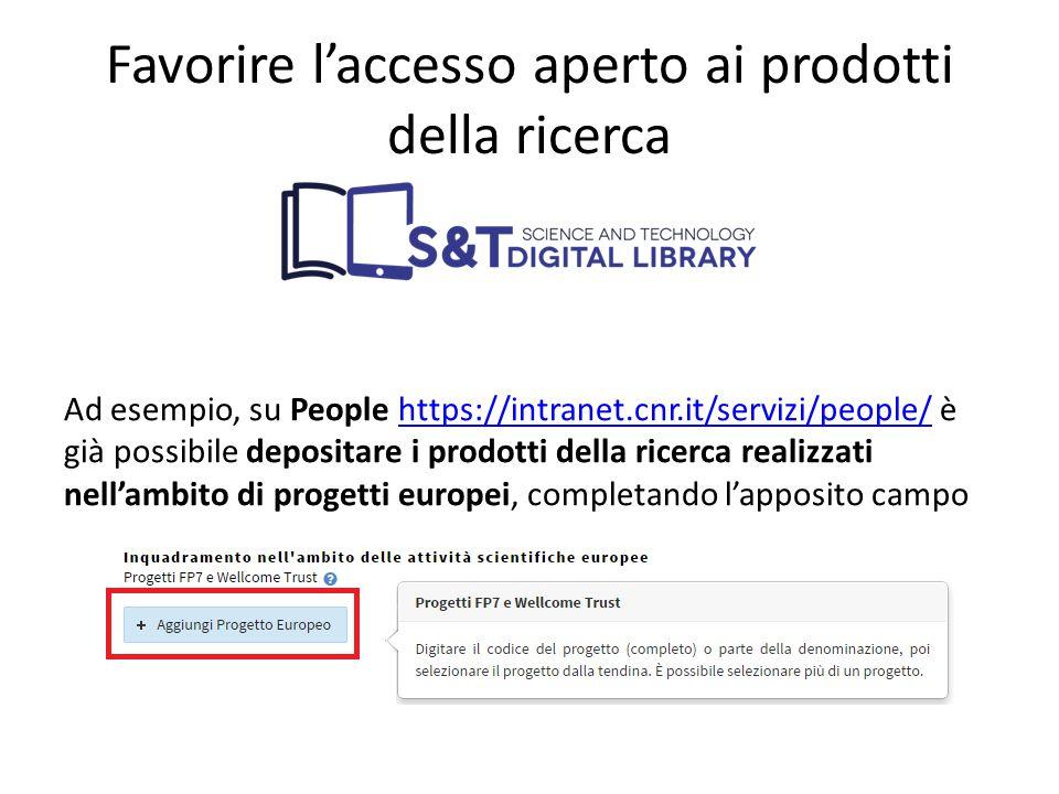 Favorire l'accesso aperto ai prodotti della ricerca Ad esempio, su People https://intranet.cnr.it/servizi/people/ è già possibile depositare i prodott