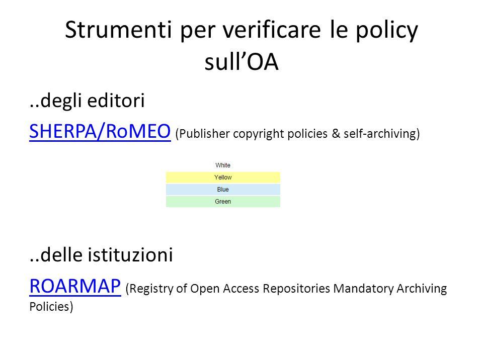 Strumenti per verificare le policy sull'OA..degli editori SHERPA/RoMEOSHERPA/RoMEO (Publisher copyright policies & self-archiving)..delle istituzioni