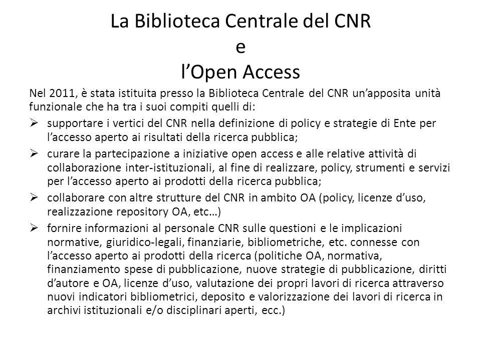 La Biblioteca Centrale del CNR e l'Open Access Nel 2011, è stata istituita presso la Biblioteca Centrale del CNR un'apposita unità funzionale che ha t