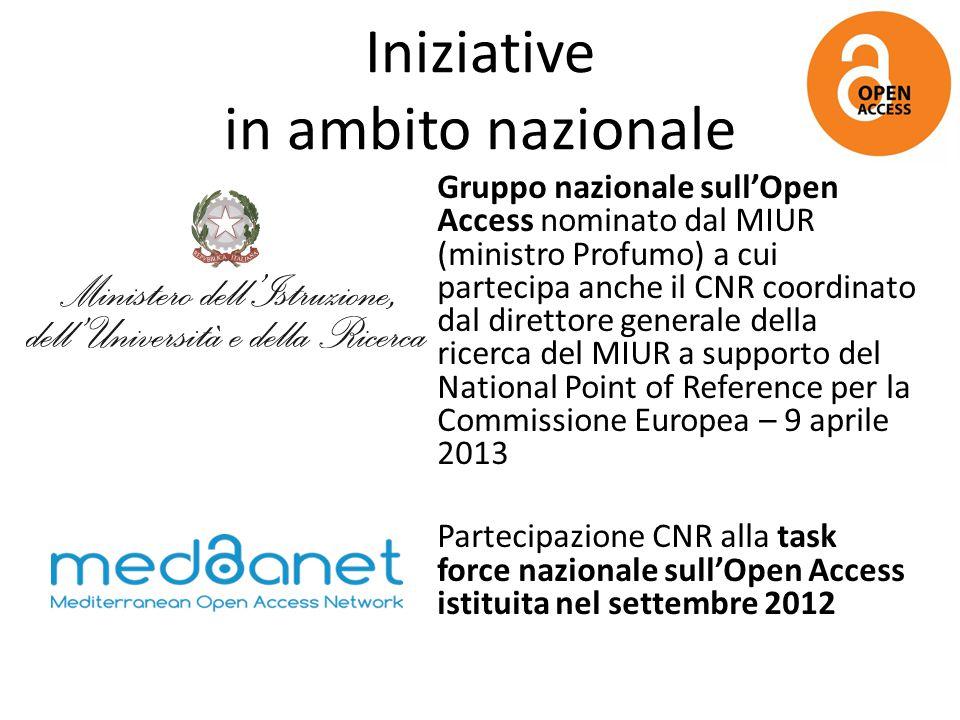 Iniziative in ambito nazionale Gruppo nazionale sull'Open Access nominato dal MIUR (ministro Profumo) a cui partecipa anche il CNR coordinato dal dire