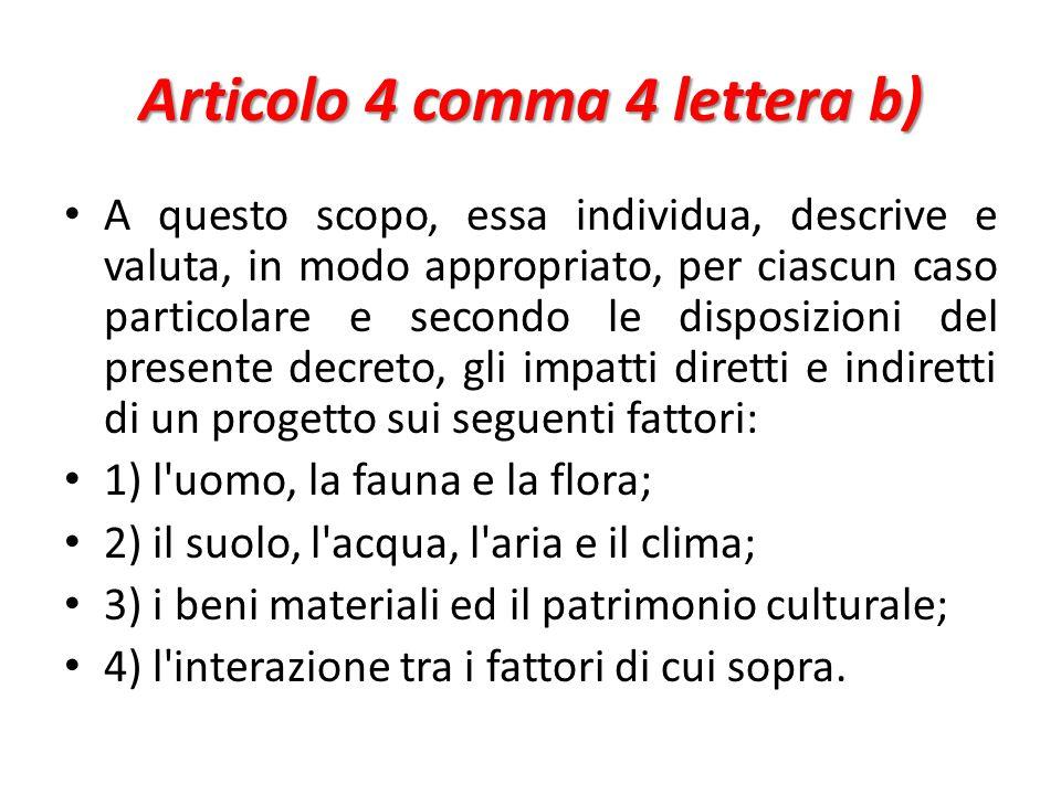 Articolo 4 comma 4 lettera b) A questo scopo, essa individua, descrive e valuta, in modo appropriato, per ciascun caso particolare e secondo le dispos