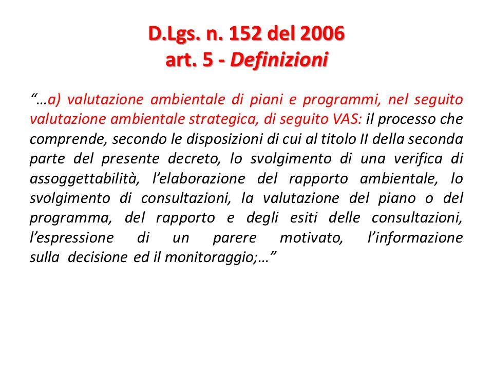 """D.Lgs. n. 152 del 2006 art. 5 - Definizioni """"…a) valutazione ambientale di piani e programmi, nel seguito valutazione ambientale strategica, di seguit"""