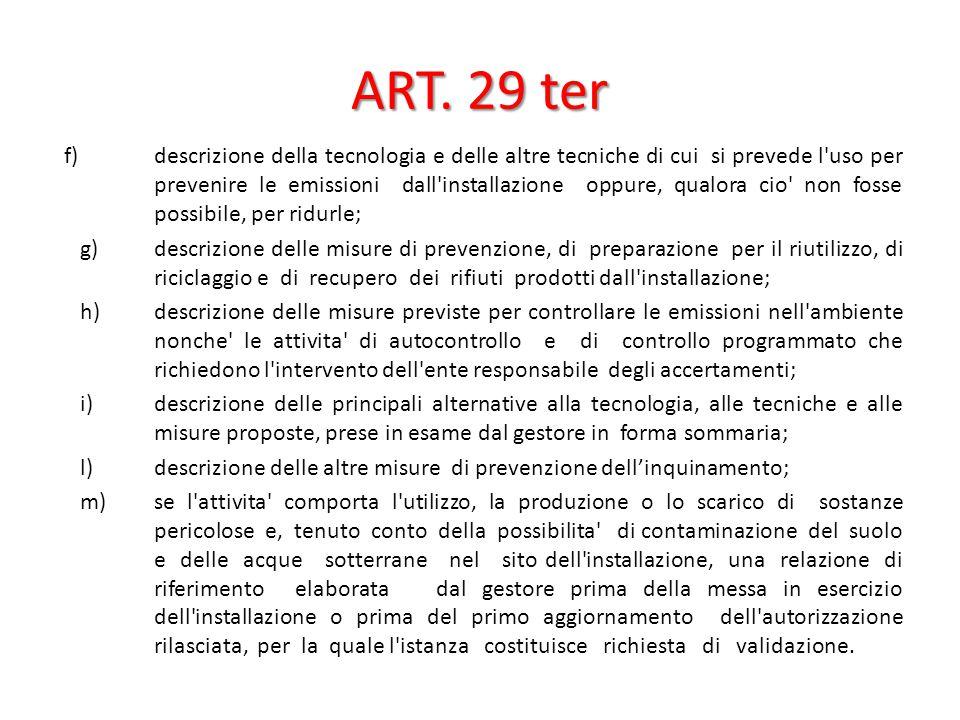 ART. 29 ter f) descrizione della tecnologia e delle altre tecniche di cui si prevede l'uso per prevenire le emissioni dall'installazione oppure, qualo