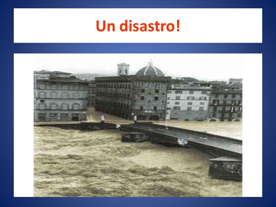 Un disastro!