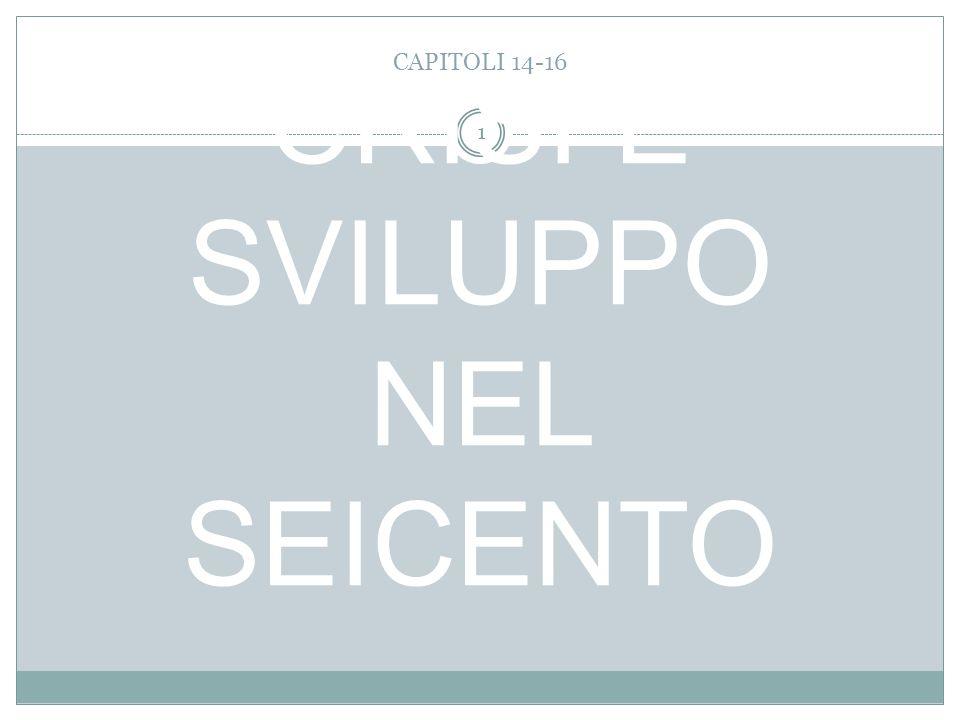 CRISI E SVILUPPO NEL SEICENTO CAPITOLI 14-16 1
