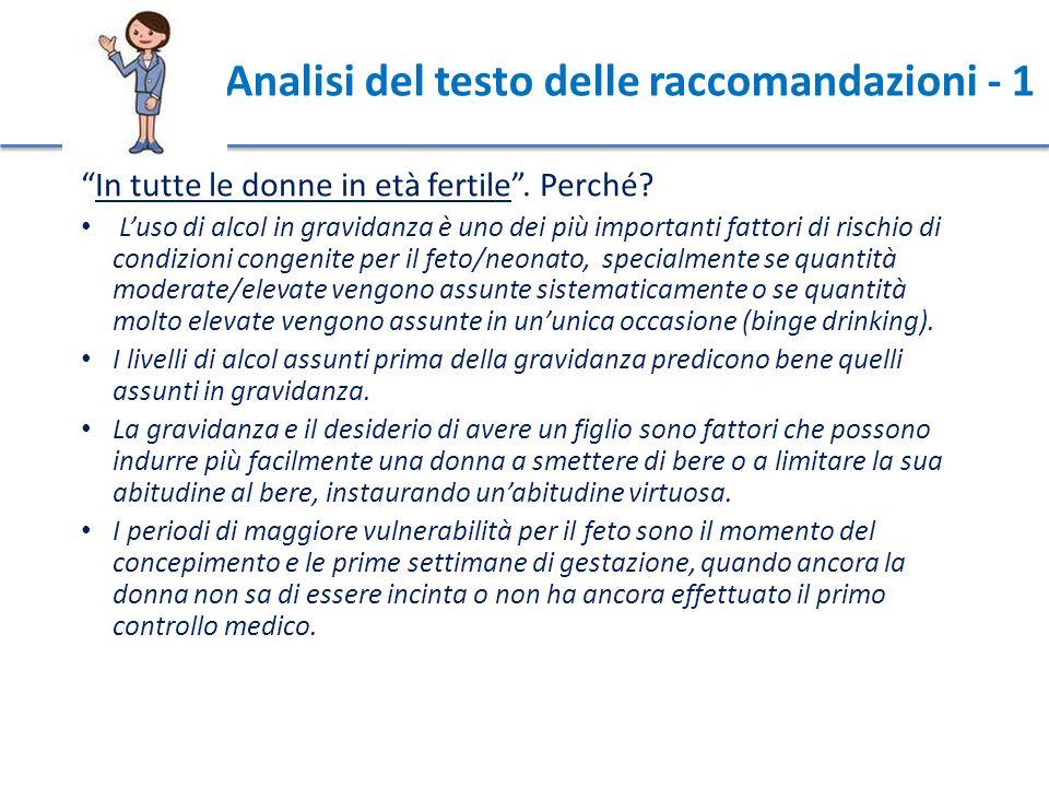 """Analisi del testo delle raccomandazioni - 1 """"In tutte le donne in età fertile"""". Perché? L'uso di alcol in gravidanza è uno dei più importanti fattori"""