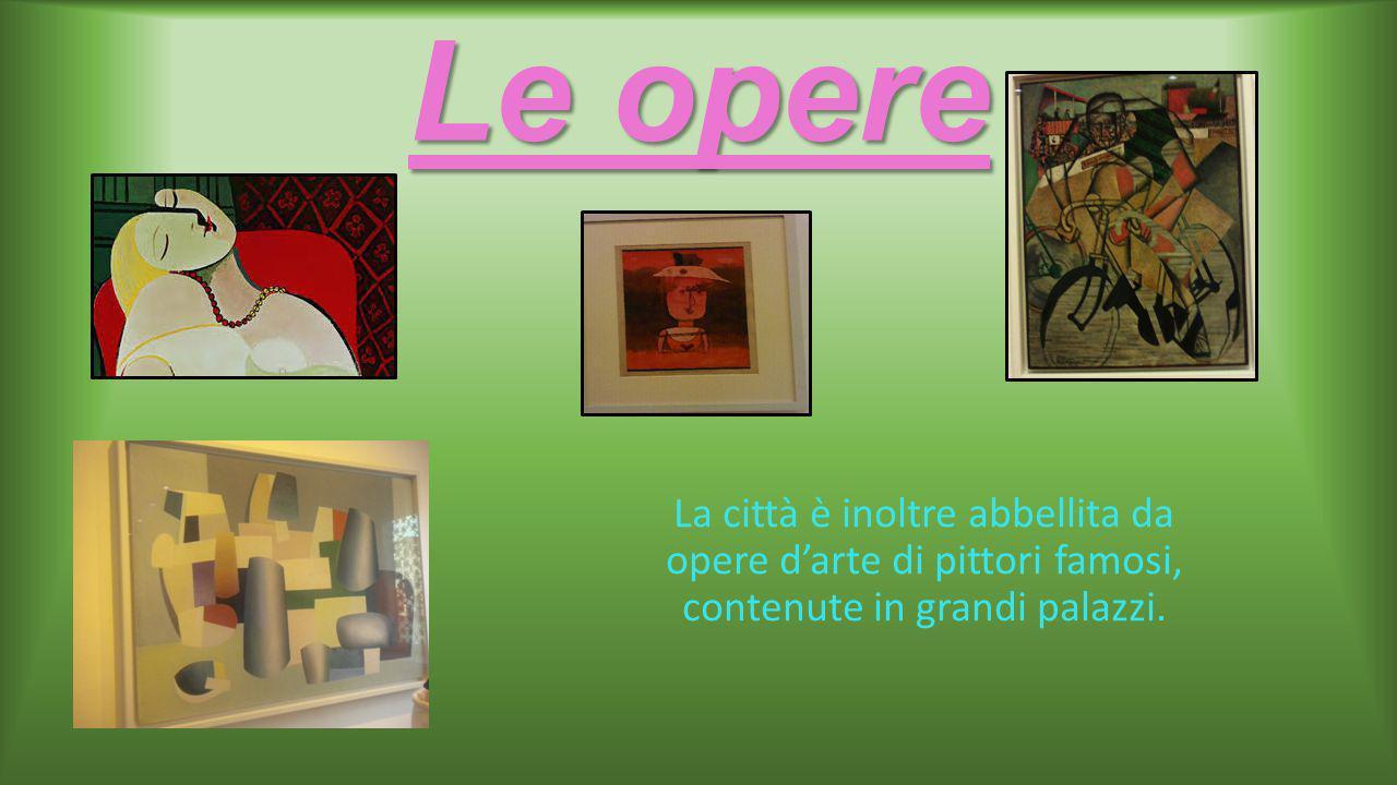Le opere La città è inoltre abbellita da opere d'arte di pittori famosi, contenute in grandi palazzi.