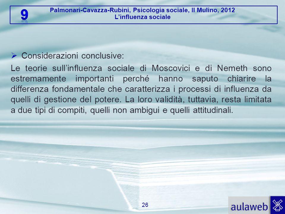 Palmonari-Cavazza-Rubini, Psicologia sociale, Il Mulino, 2012 L'influenza sociale  Considerazioni conclusive: Le teorie sull'influenza sociale di Mos