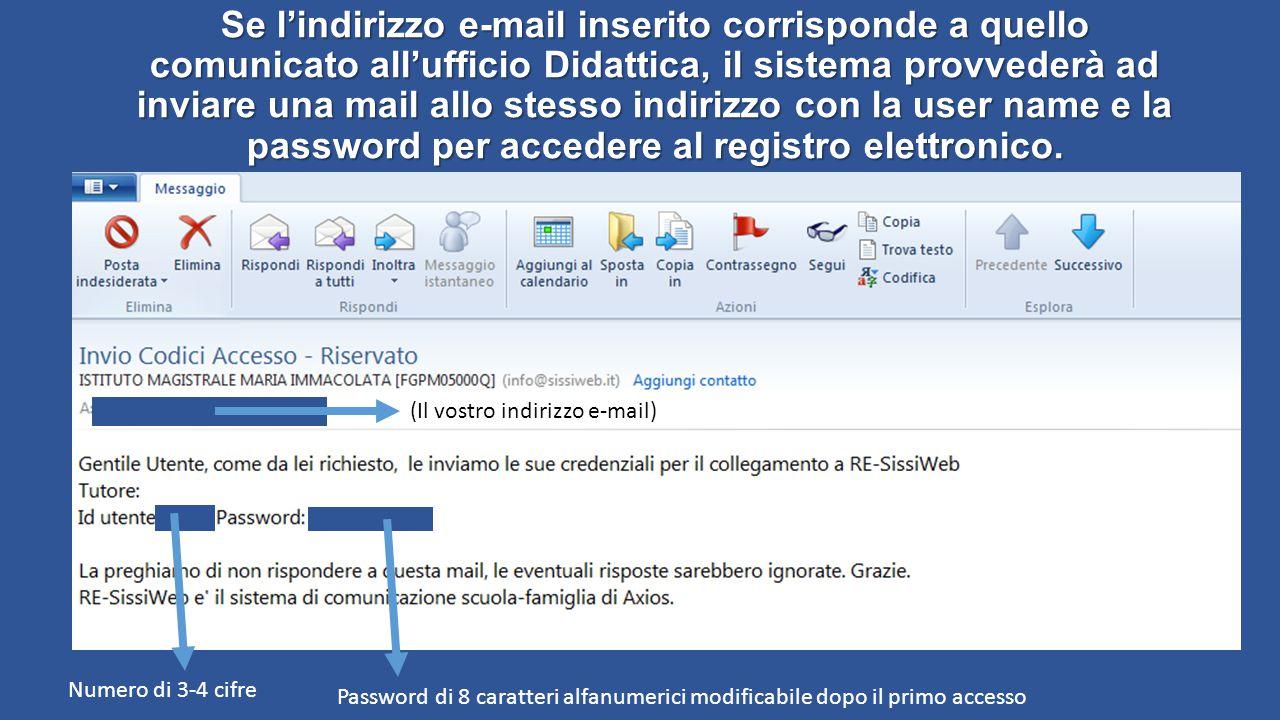 Se l'indirizzo e-mail inserito corrisponde a quello comunicato all'ufficio Didattica, il sistema provvederà ad inviare una mail allo stesso indirizzo