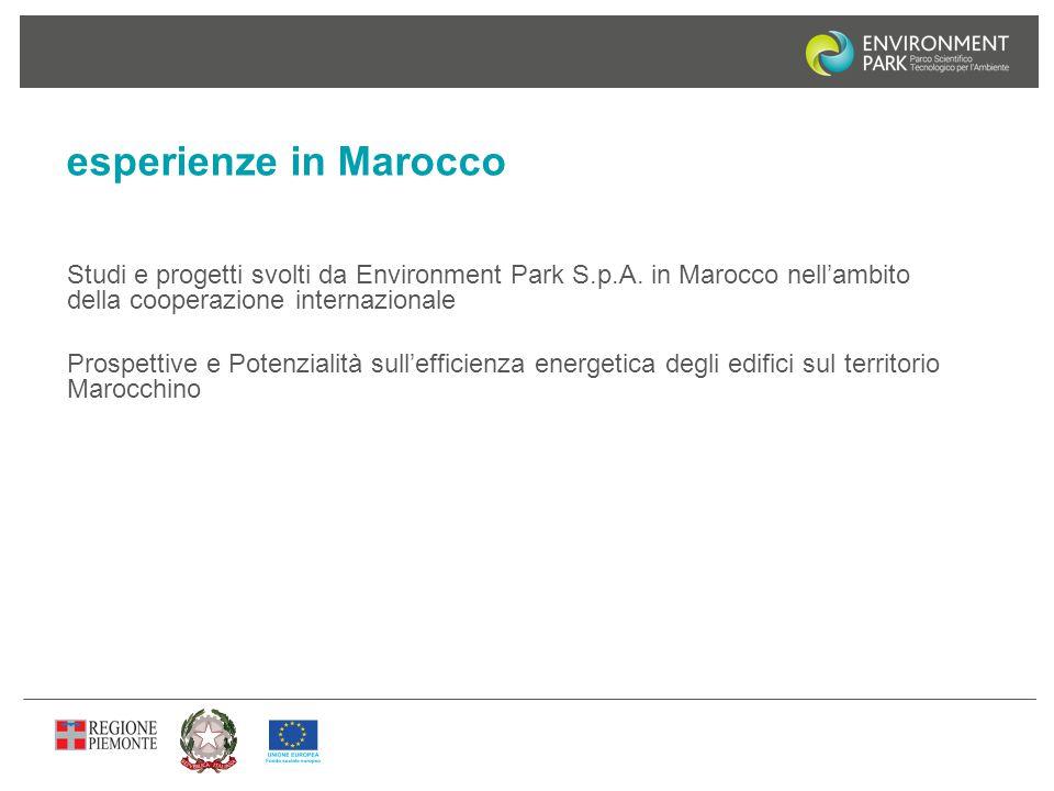 esperienze in Marocco Studi e progetti svolti da Environment Park S.p.A. in Marocco nell'ambito della cooperazione internazionale Prospettive e Potenz