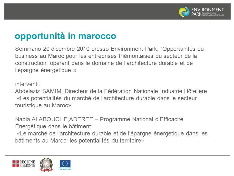 """opportunità in marocco Seminario 20 dicembre 2010 presso Environment Park, """"Opportunités du business au Maroc pour les entreprises Piémontaises du sec"""