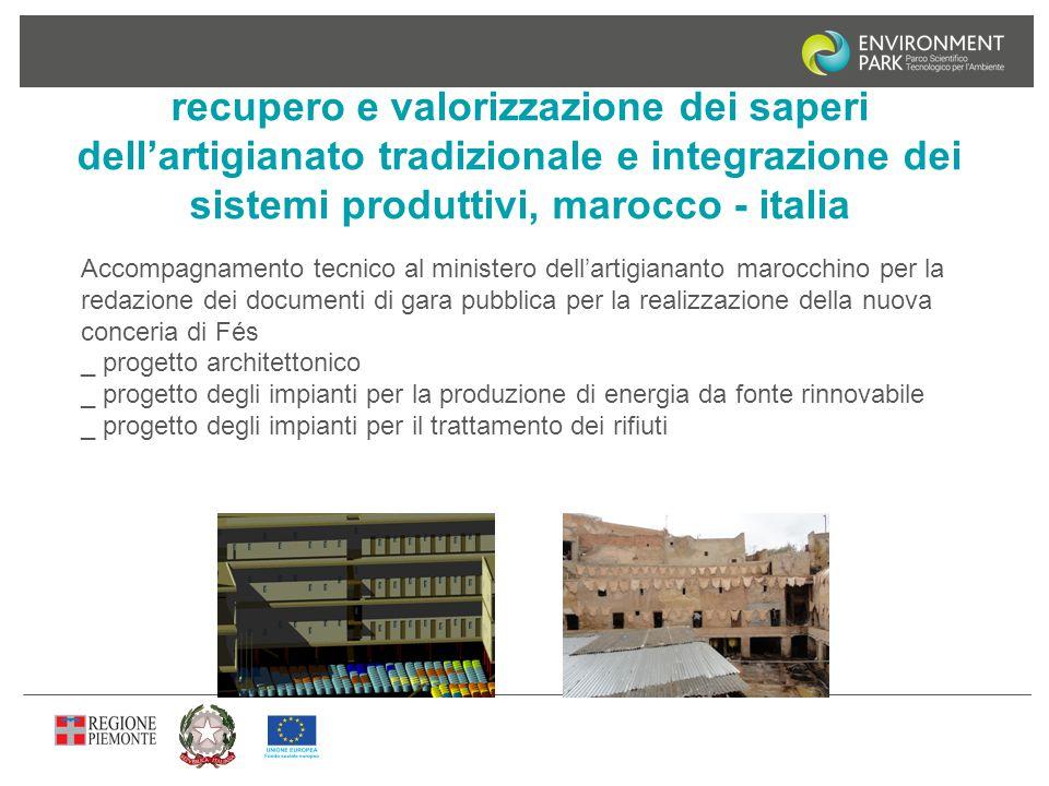 recupero e valorizzazione dei saperi dell'artigianato tradizionale e integrazione dei sistemi produttivi, marocco - italia Accompagnamento tecnico al