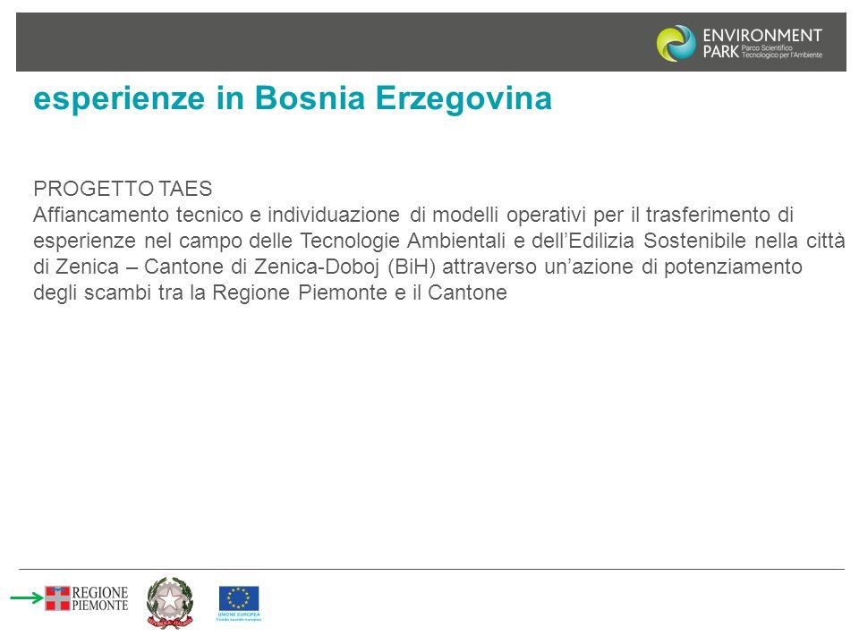 esperienze in Bosnia Erzegovina PROGETTO TAES Affiancamento tecnico e individuazione di modelli operativi per il trasferimento di esperienze nel campo