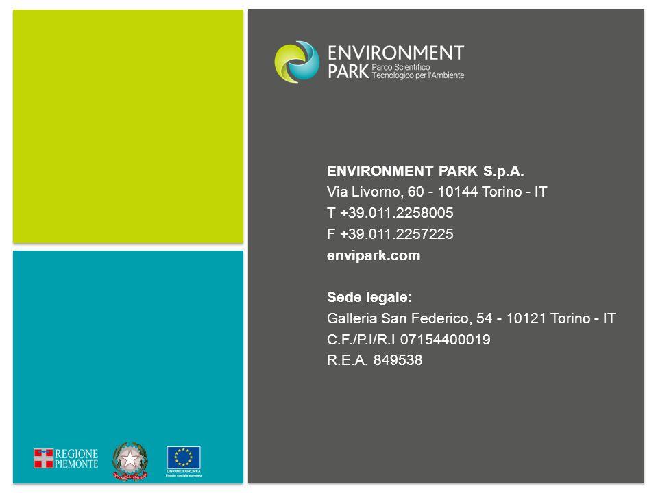 ENVIRONMENT PARK S.p.A. Via Livorno, 60 - 10144 Torino - IT T +39.011.2258005 F +39.011.2257225 envipark.com Sede legale: Galleria San Federico, 54 -