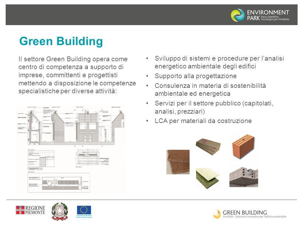 Green Building Sviluppo di sistemi e procedure per l'analisi energetico ambientale degli edifici Supporto alla progettazione Consulenza in materia di