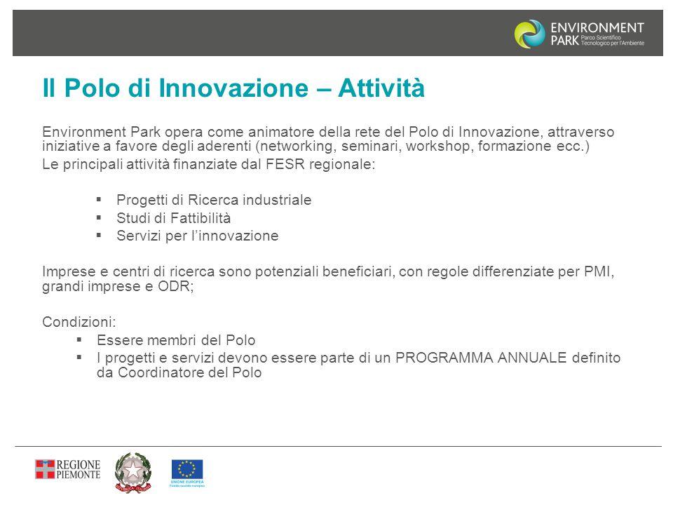 Il Polo di Innovazione – Attività Environment Park opera come animatore della rete del Polo di Innovazione, attraverso iniziative a favore degli adere