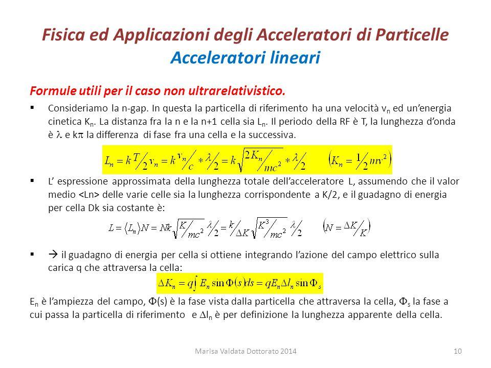 Fisica ed Applicazioni degli Acceleratori di Particelle Acceleratori lineari Formule utili per il caso non ultrarelativistico.  Consideriamo la n-gap