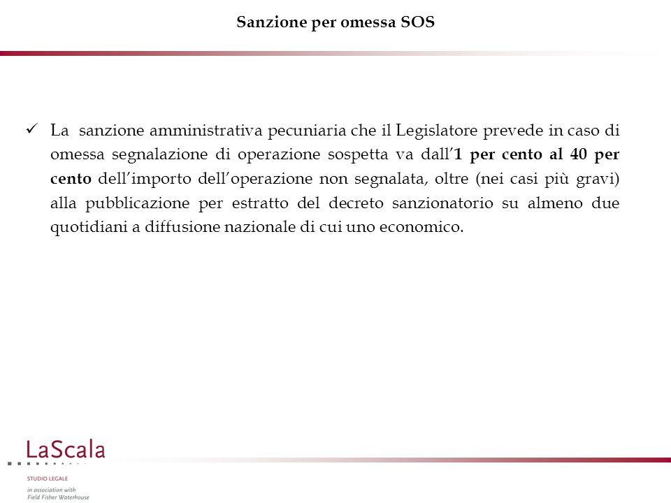 Sanzione per omessa SOS La sanzione amministrativa pecuniaria che il Legislatore prevede in caso di omessa segnalazione di operazione sospetta va dall