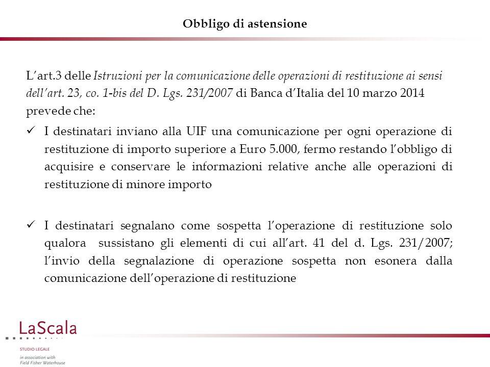 Obbligo di astensione L'art.3 delle Istruzioni per la comunicazione delle operazioni di restituzione ai sensi dell'art. 23, co. 1-bis del D. Lgs. 231/