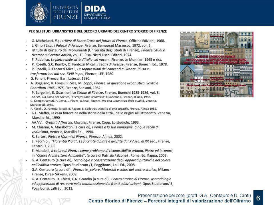 Presentazione dei corsi (proff. G.A. Centauro e D. Cinti) Centro Storico di Firenze – Percorsi integrati di valorizzazione dell'Oltrarno 6