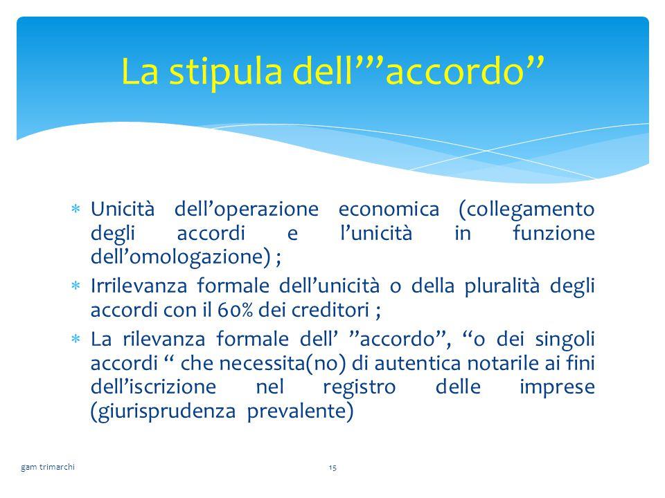 Unicità dell'operazione economica (collegamento degli accordi e l'unicità in funzione dell'omologazione) ;  Irrilevanza formale dell'unicità o dell