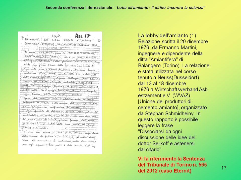 17 La lobby dell amianto (1) Relazione scritta il 20 dicembre 1976, da Ermanno Martini, ingegnere e dipendente della ditta Amiantifera di Balangero (Torino).