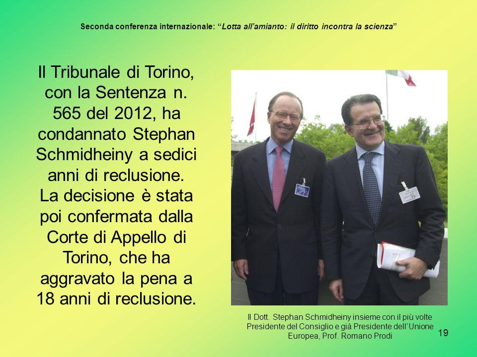 """19 Seconda conferenza internazionale: """"Lotta all'amianto: il diritto incontra la scienza"""" Il Tribunale di Torino, con la Sentenza n. 565 del 2012, ha"""