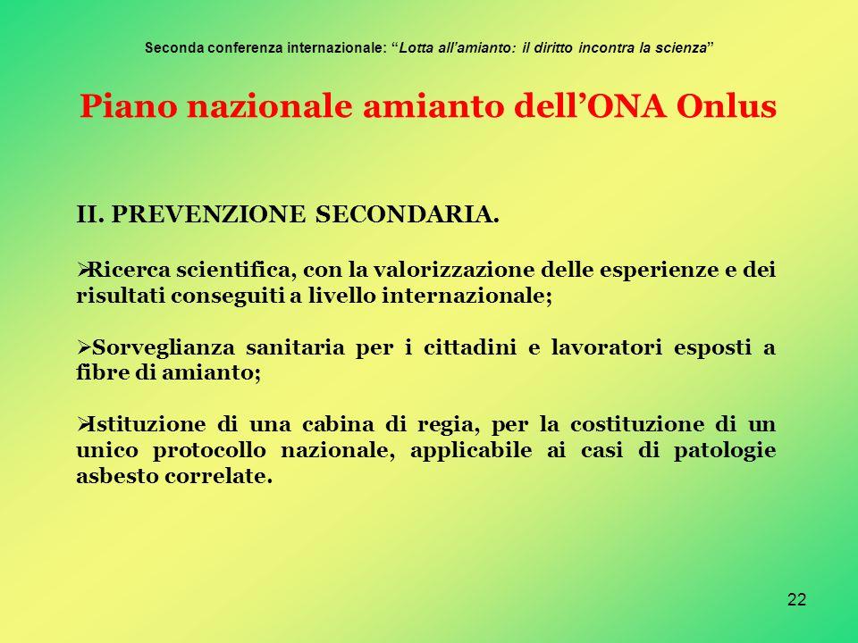 22 Piano nazionale amianto dell'ONA Onlus II. PREVENZIONE SECONDARIA.  Ricerca scientifica, con la valorizzazione delle esperienze e dei risultati co