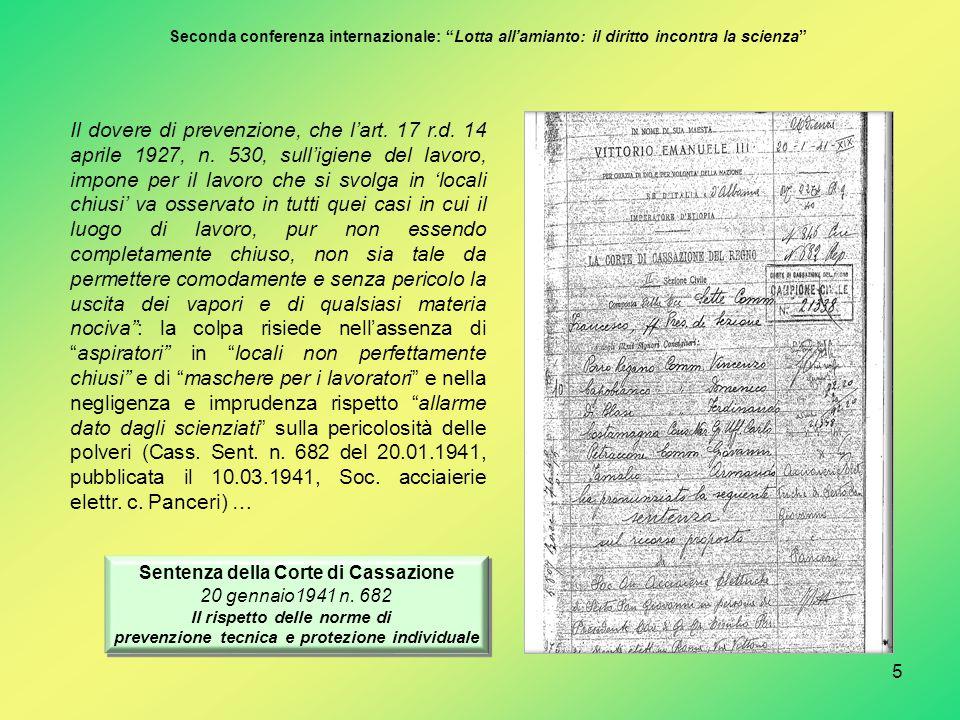 5 Il dovere di prevenzione, che l'art. 17 r.d. 14 aprile 1927, n. 530, sull'igiene del lavoro, impone per il lavoro che si svolga in 'locali chiusi' v