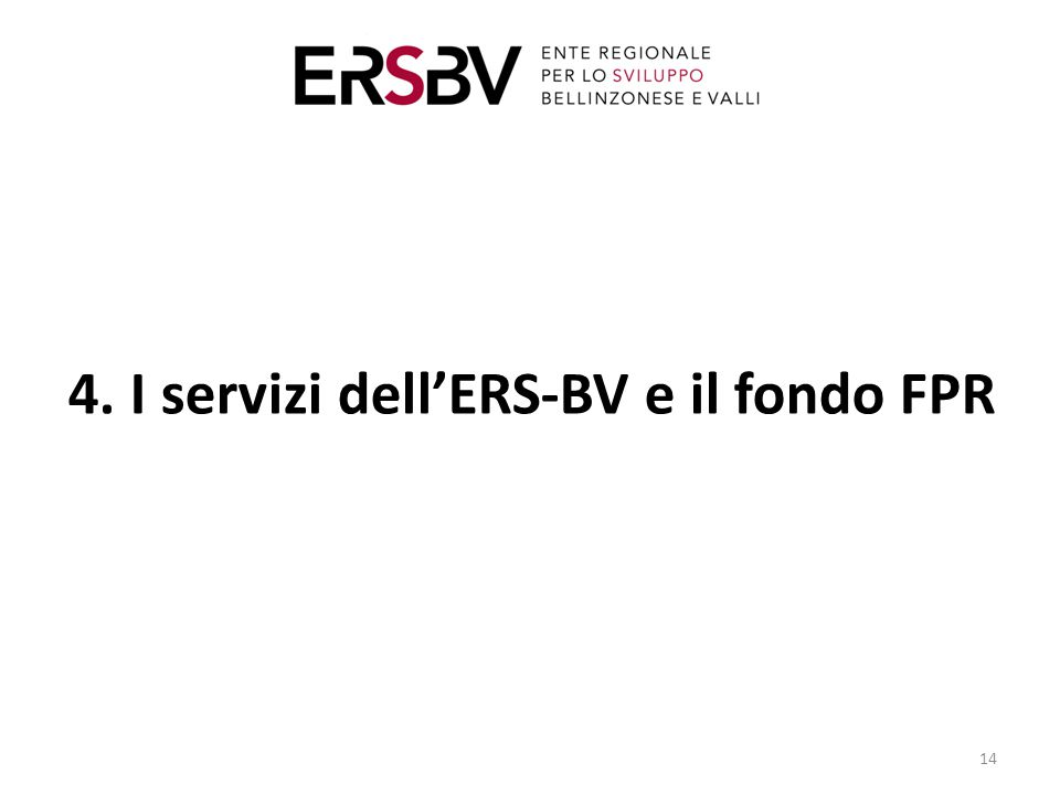 4. I servizi dell'ERS-BV e il fondo FPR 14