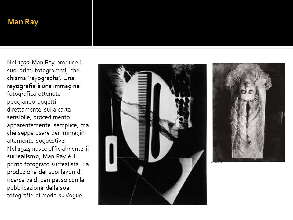 Man Ray Nel 1922 Man Ray produce i suoi primi fotogrammi, che chiama 'rayographs'. Una rayografia è una immagine fotografica ottenuta poggiando oggett