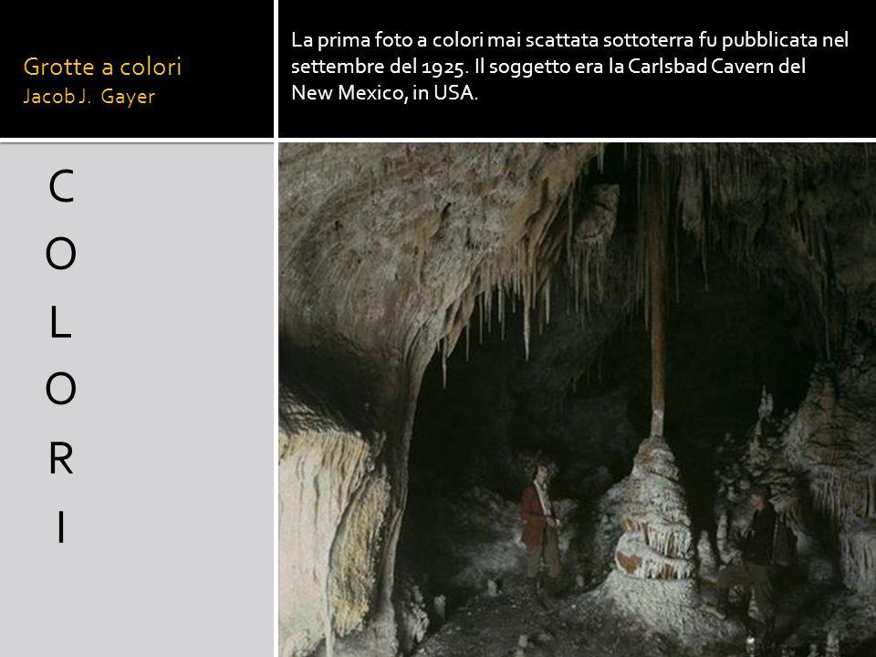 Grotte a colori Jacob J. Gayer La prima foto a colori mai scattata sottoterra fu pubblicata nel settembre del 1925. Il soggetto era la Carlsbad Cavern