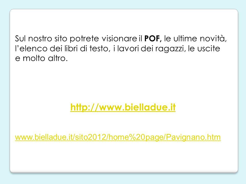 http://www.bielladue.it Sul nostro sito potrete visionare il POF, le ultime novità, l'elenco dei libri di testo, i lavori dei ragazzi, le uscite e mol