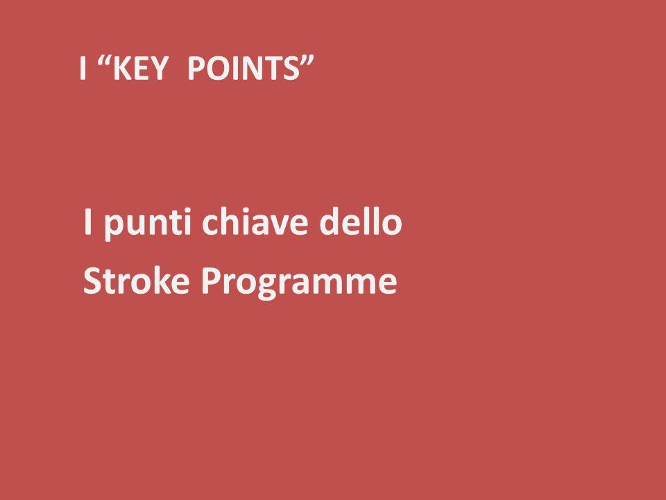 I KEY POINTS I punti chiave dello Stroke Programme