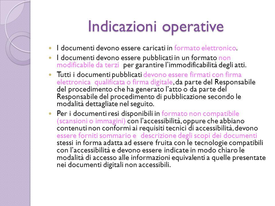 Indicazioni operative I documenti devono essere caricati in formato elettronico. I documenti devono essere pubblicati in un formato non modificabile d