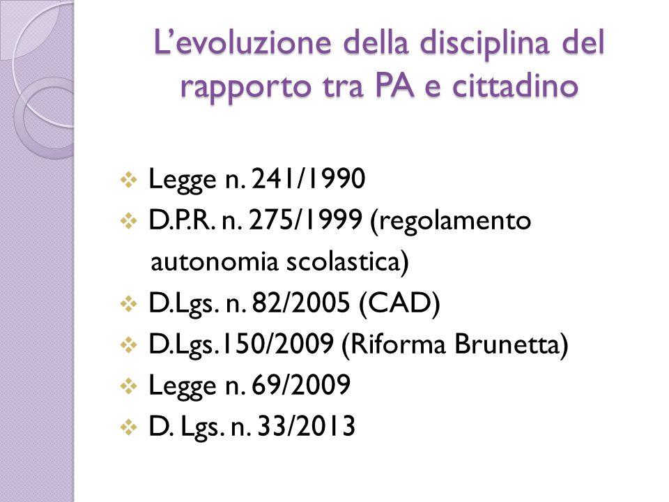 L'evoluzione della disciplina del rapporto tra PA e cittadino  Legge n.