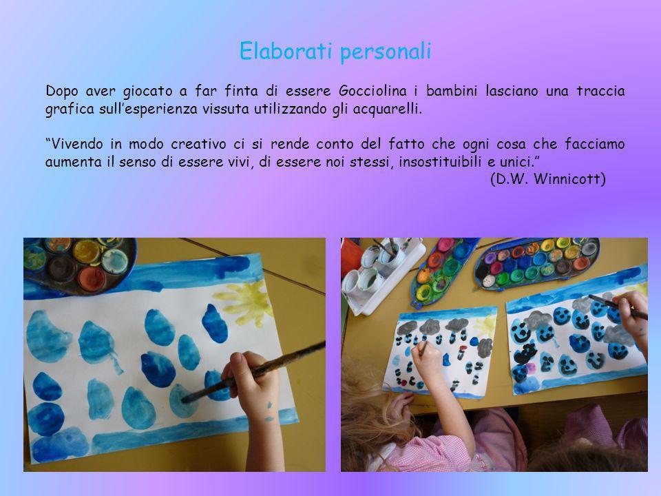 Elaborati personali Dopo aver giocato a far finta di essere Gocciolina i bambini lasciano una traccia grafica sull'esperienza vissuta utilizzando gli acquarelli.