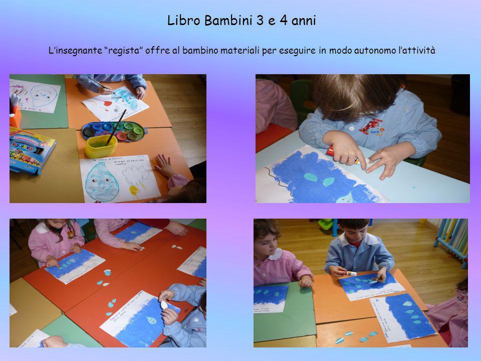 Libro Bambini 3 e 4 anni L'insegnante regista offre al bambino materiali per eseguire in modo autonomo l'attività