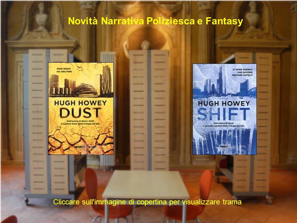 Novità Narrativa Poliziesca e Fantasy Cliccare sull'immagine di copertina per visualizzare trama