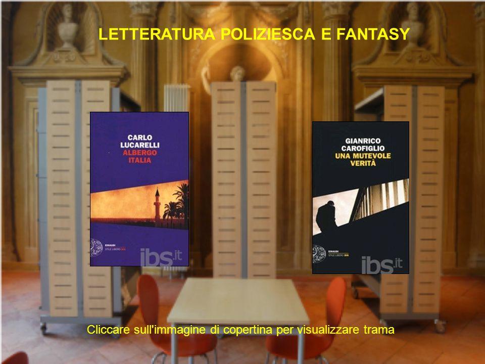 LETTERATURA POLIZIESCA E FANTASY Cliccare sull immagine di copertina per visualizzare trama