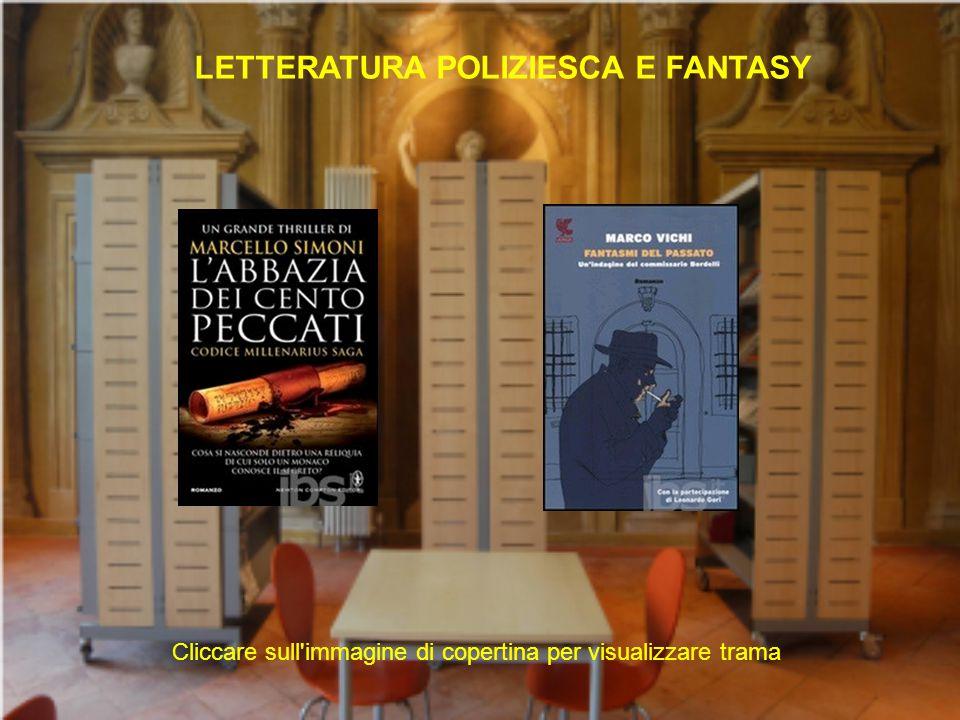 LETTERATURA POLIZIESCA E FANTASY Cliccare sull'immagine di copertina per visualizzare trama