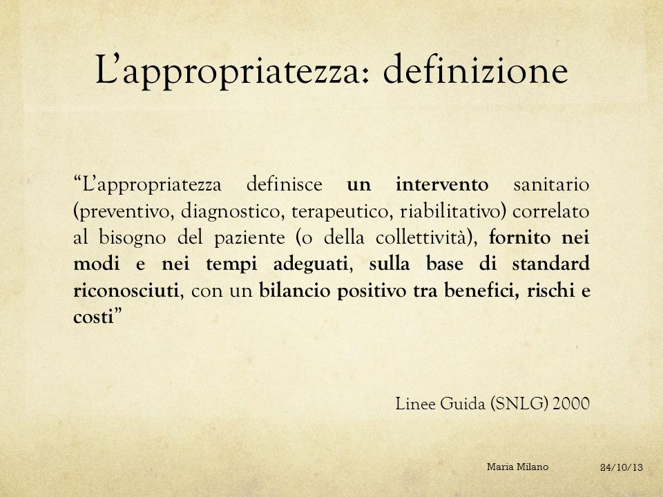 """L'appropriatezza: definizione """"L'appropriatezza definisce un intervento sanitario (preventivo, diagnostico, terapeutico, riabilitativo) correlato al b"""