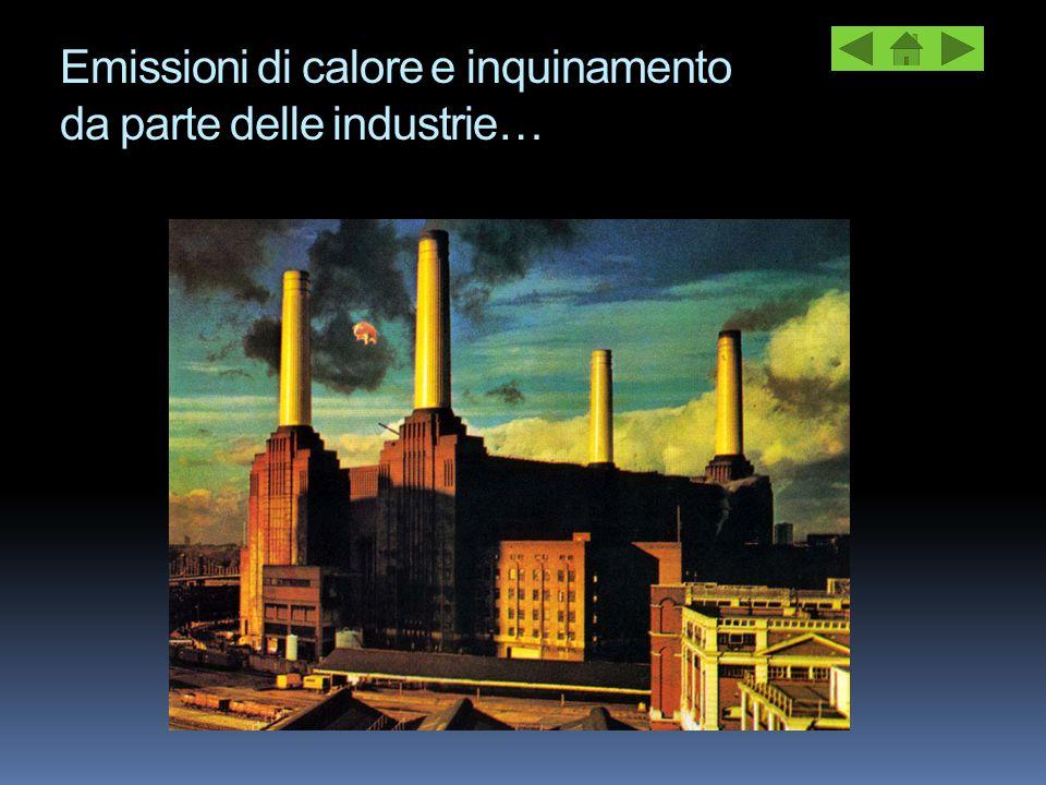Emissioni di calore e inquinamento da parte delle industrie…