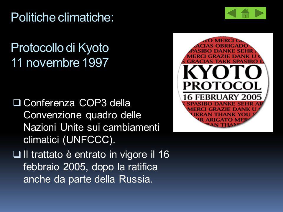 Politiche climatiche: Protocollo di Kyoto 11 novembre 1997  Conferenza COP3 della Convenzione quadro delle Nazioni Unite sui cambiamenti climatici (U