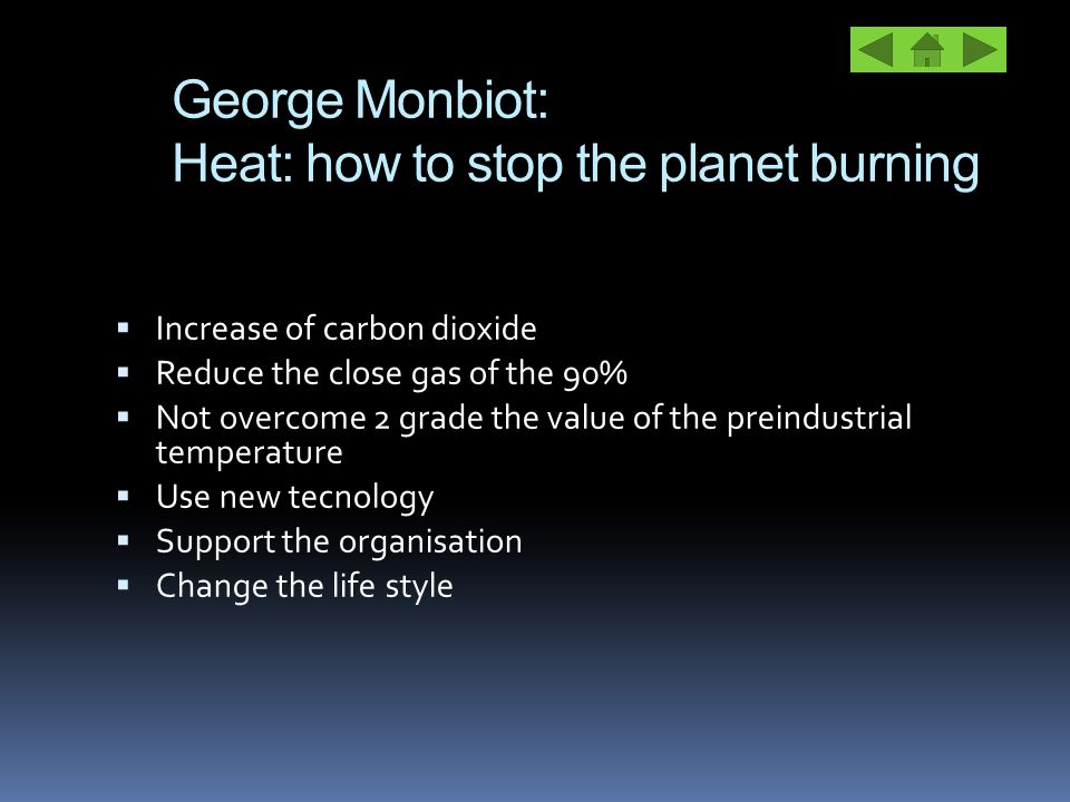  Increase of carbon dioxide  Reduce the close gas of the 90%  Not overcome 2 grade the value of the preindustrial temperature  Use new tecnology 