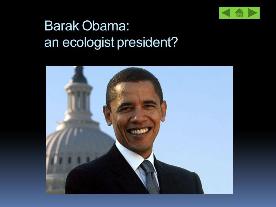 Barak Obama: an ecologist president?