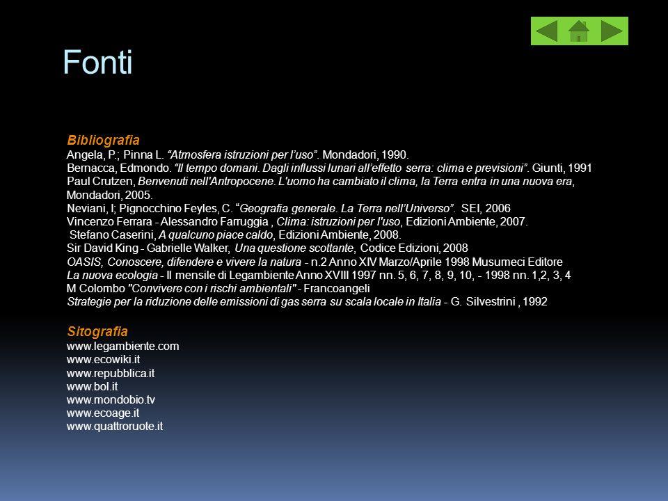 """Fonti Bibliografia Angela, P.; Pinna L. """"Atmosfera istruzioni per l'uso"""". Mondadori, 1990. Bernacca, Edmondo. """"Il tempo domani. Dagli influssi lunari"""