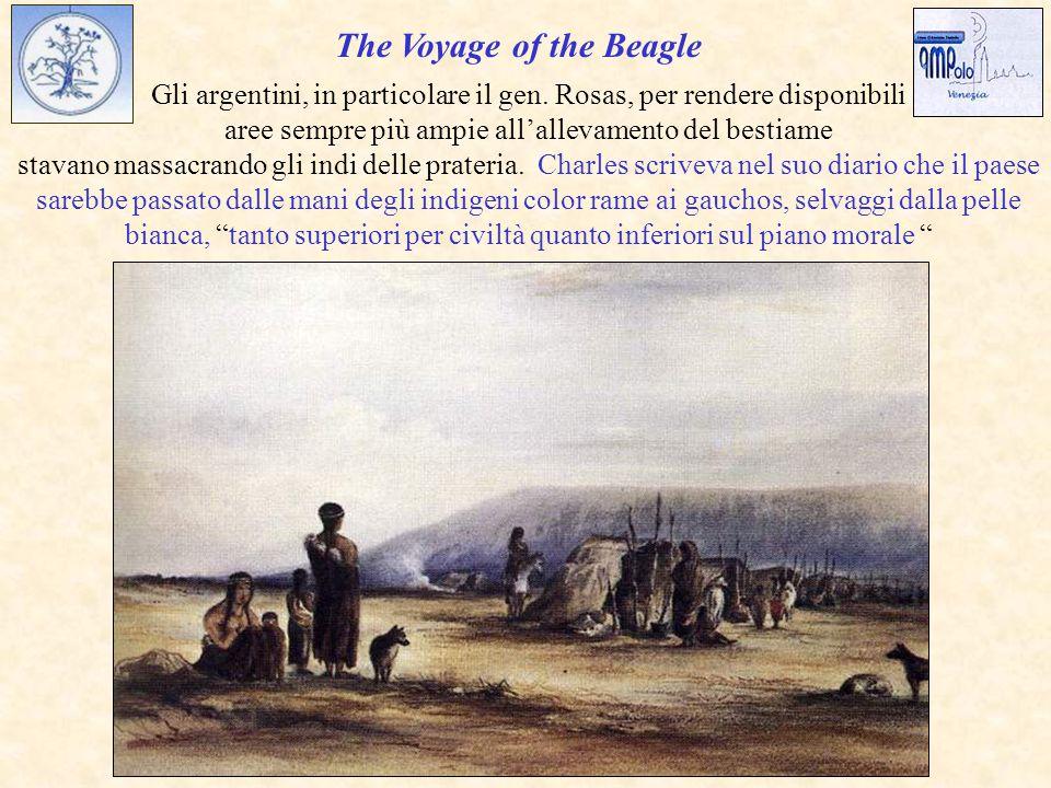 The Voyage of the Beagle Gli argentini, in particolare il gen.